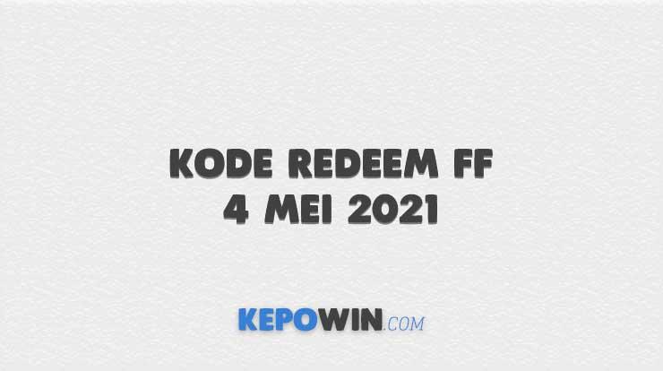 Kode Redeem FF 4 Mei 2021