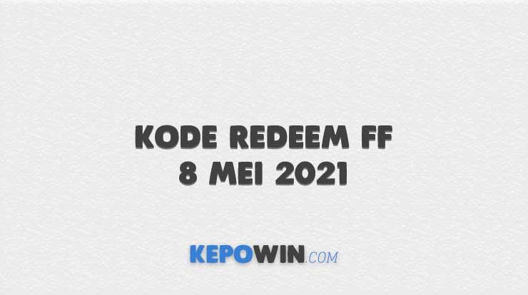 Kode Redeem FF 8 Mei 2021