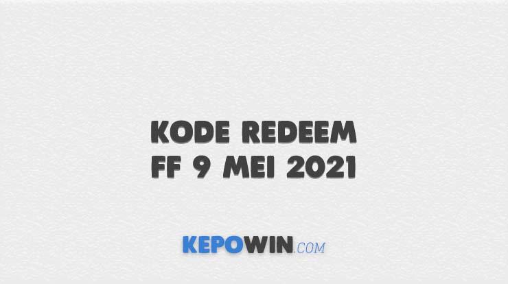 Kode Redeem FF 9 Mei 2021