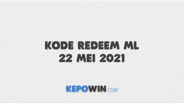 Kode Redeem ML 22 Mei 2021