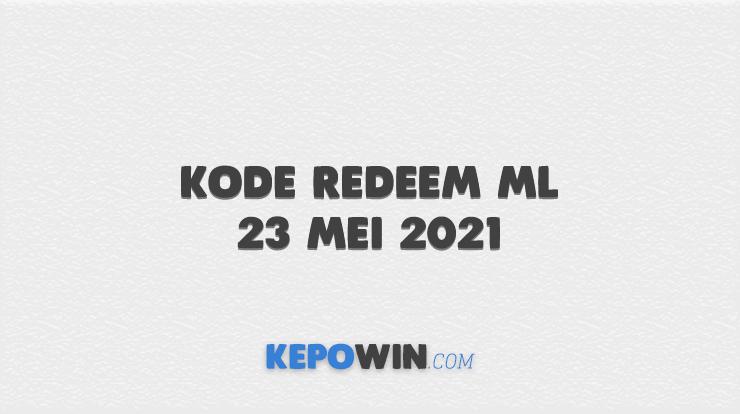 Kode Redeem ML 23 Mei 2021