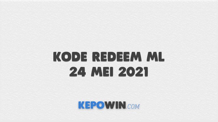 Kode Redeem ML 24 Mei 2021