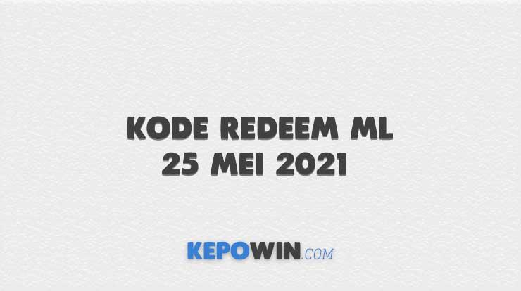 Kode Redeem ML 25 Mei 2021