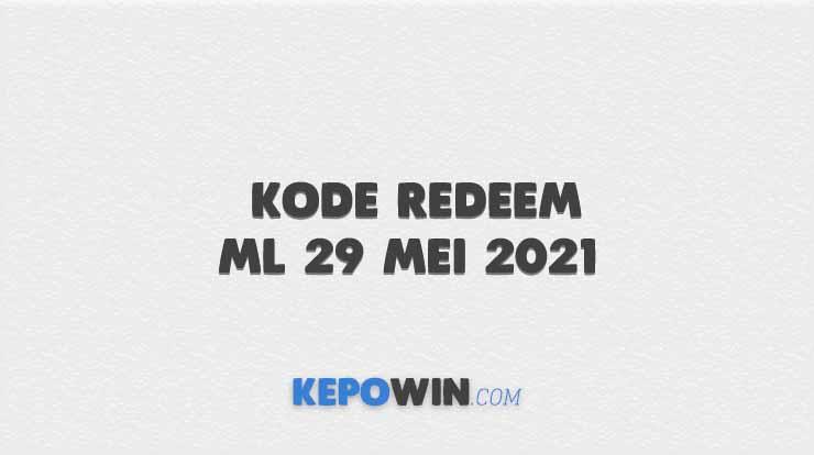 Kode Redeem ML 29 Mei 2021