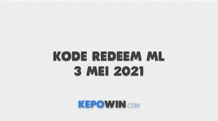 Kode Redeem ML 3 Mei 2021