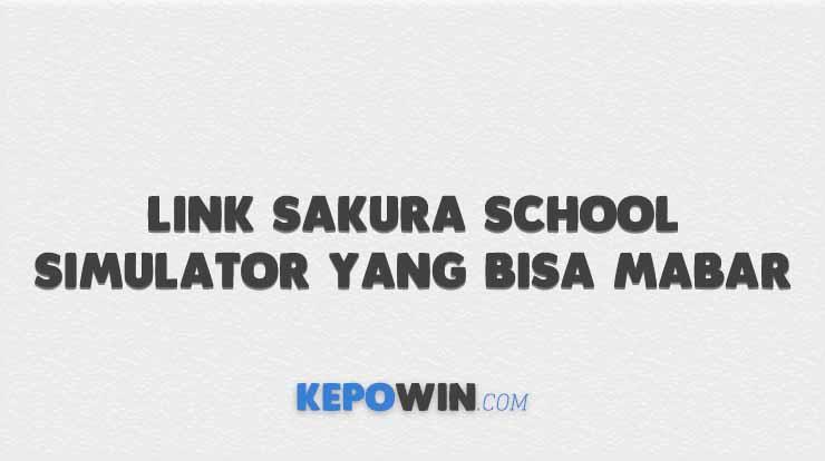 Link Sakura School Simulator yang Bisa Mabar