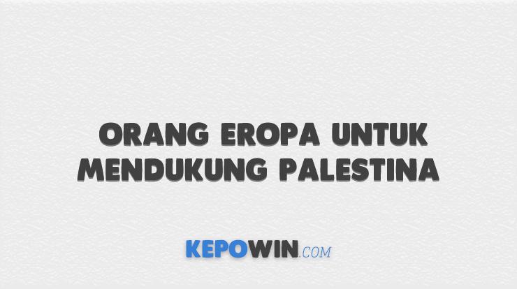 Orang Eropa untuk mendukung Palestina