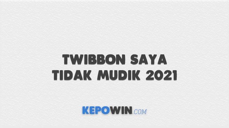 Twibbon Saya Tidak Mudik 2021