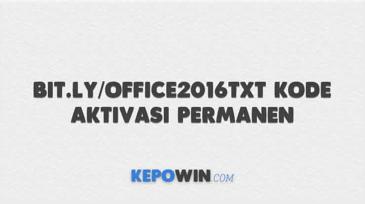 Bit.ly/office2016txt Kode Aktivasi Permanen