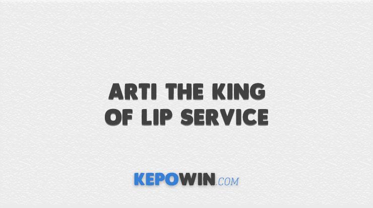 Arti The King Of Lip Service