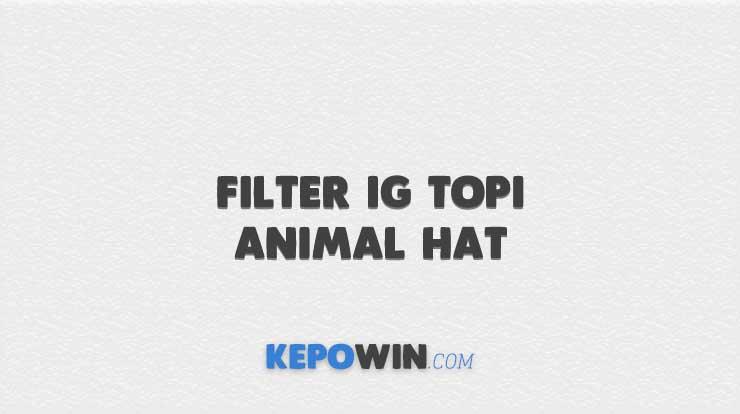 Filter IG Topi Animal Hat