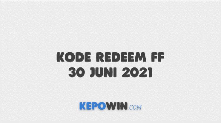 Kode Redeem FF 30 Juni 2021