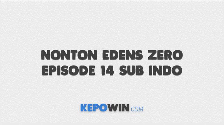 Nonton Edens Zero Episode 14 Sub Indo