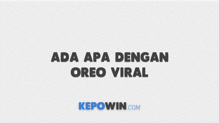 Ada Apa Dengan Oreo Viral