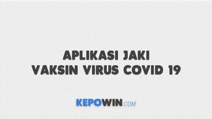 Aplikasi Jaki Vaksin Virus Covid 19