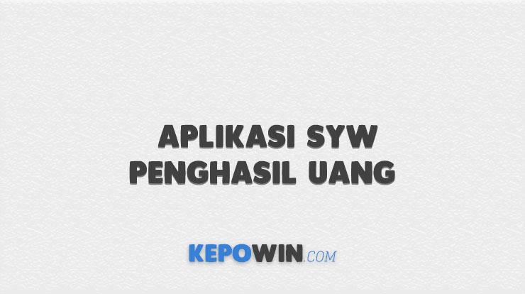 Aplikasi SYW Penghasil Uang