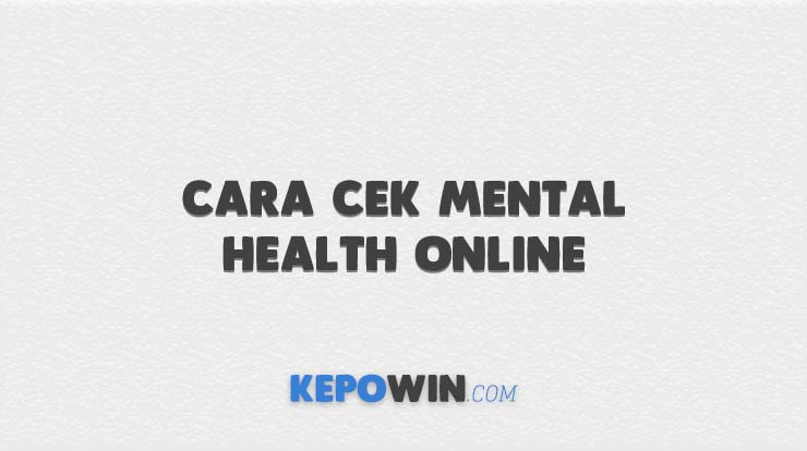 Cara Cek Mental Health Online