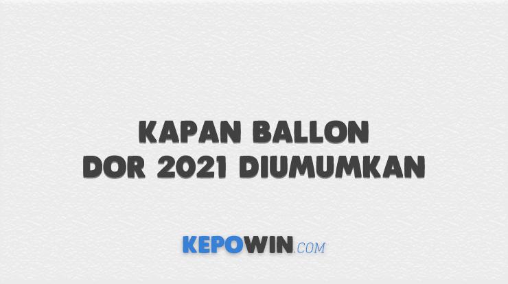 Kapan Ballon dOr 2021 Diumumkan