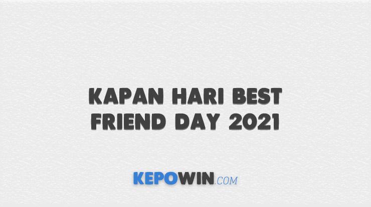 Kapan Hari Best Friend Day 2021