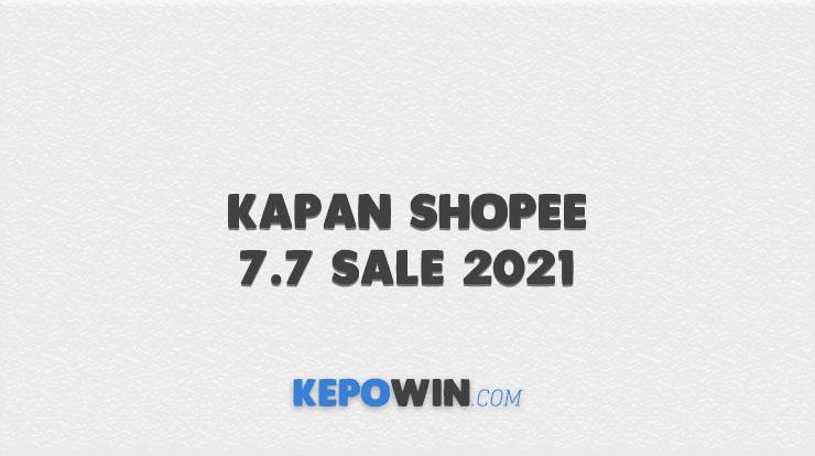 Kapan Shopee 7.7 Sale 2021