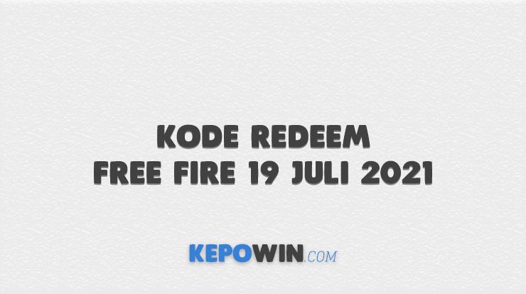 Kode Redeem Free Fire 19 Juli 2021