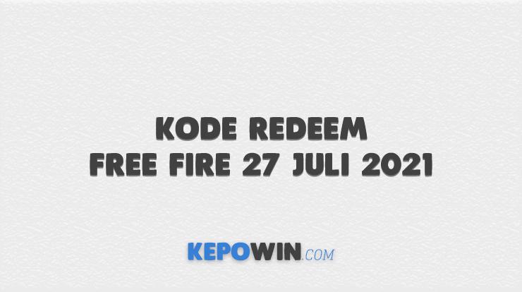 Kode RedeemKode Redeem Free Fire 27 Juli 2021
