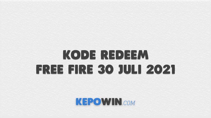 Kode Redeem Free Fire 30 Juli 2021