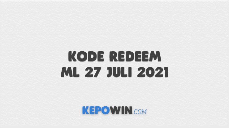 Kode Redeem ML 27 Juli 2021