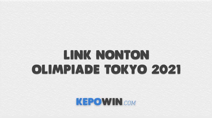 Link Nonton Olimpiade Tokyo 2021