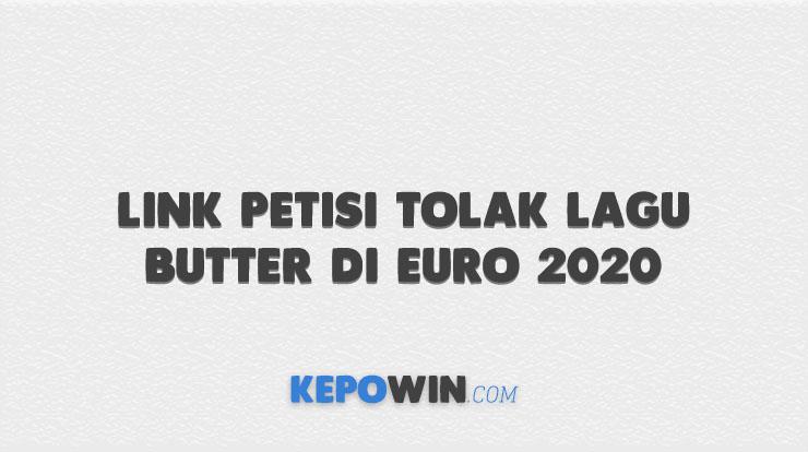 Link Petisi Tolak Lagu Butter di Euro 2020 Change.org