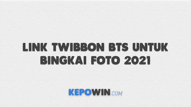 Link Twibbon BTS Untuk Bingkai Foto 2021