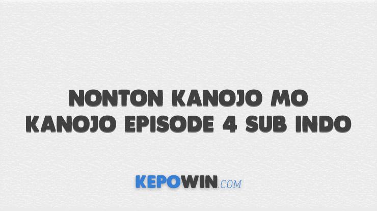 Nonton Kanojo mo Kanojo Episode 4 Sub Indo