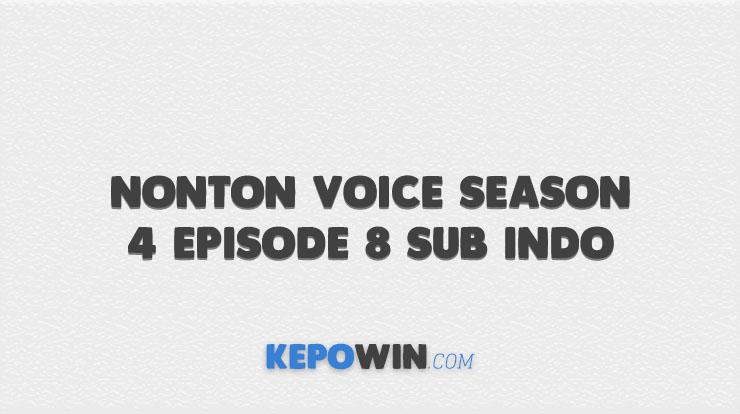 Nonton Voice Season 4 Episode 8 Sub Indo