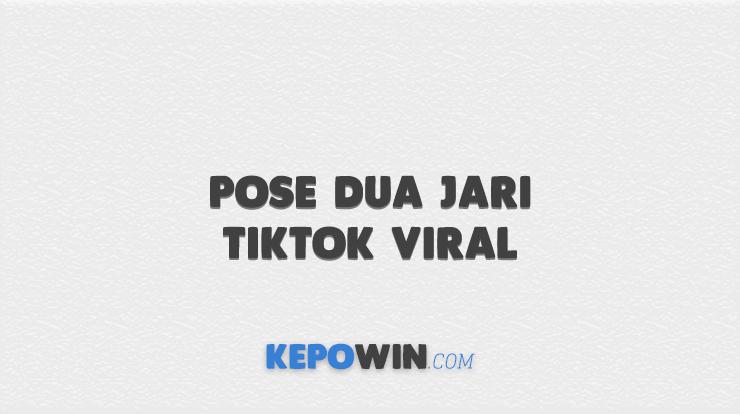 Pose Dua Jari TikTok Viral