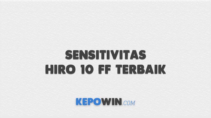 Sensitivitas Hiro 10 FF Terbaik