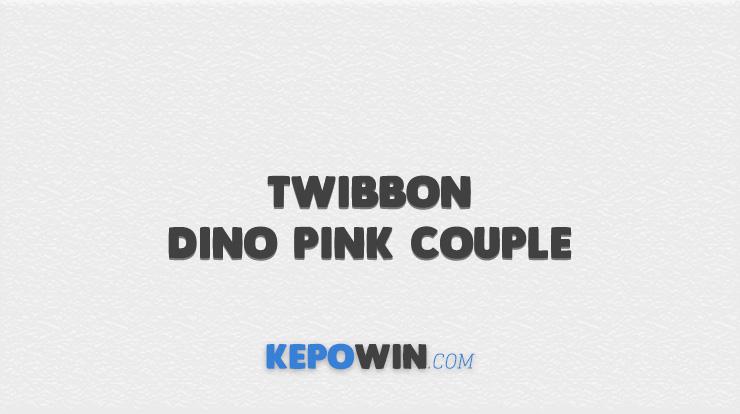 Twibbon Dino Pink Couple