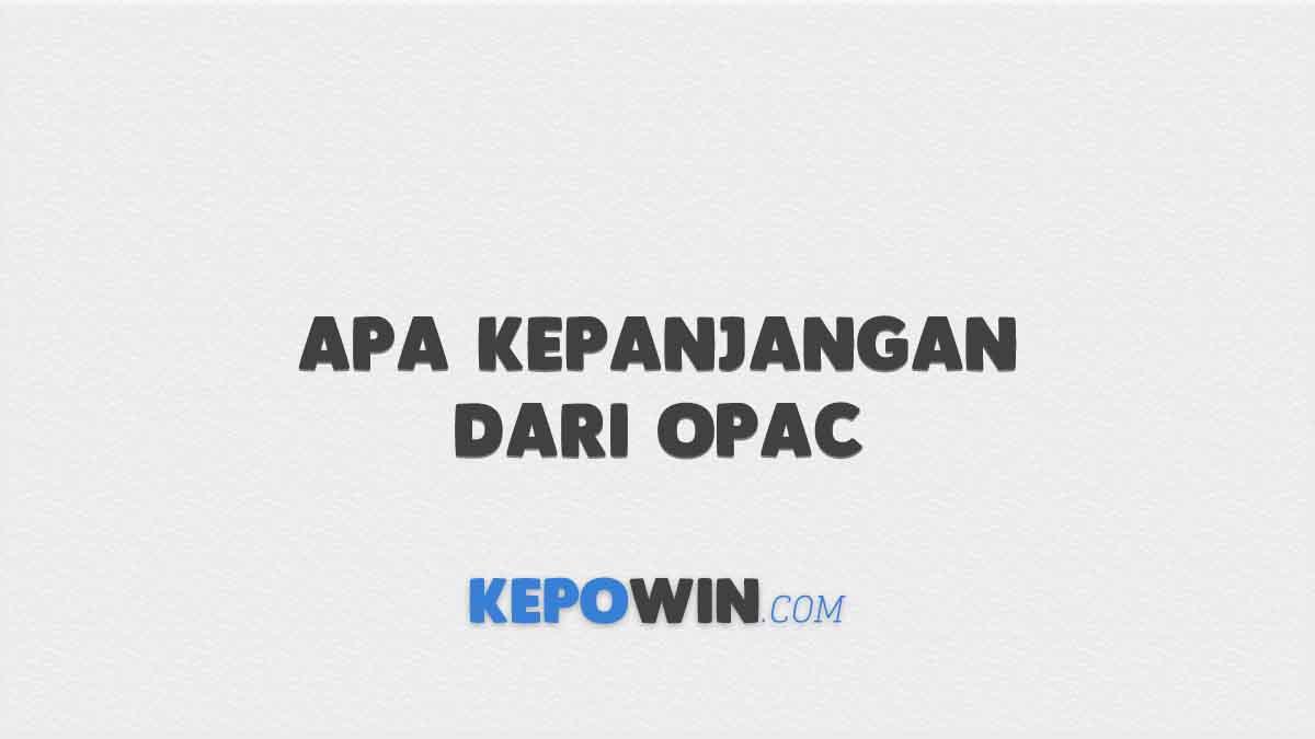 Apa Kepanjangan dari OPAC