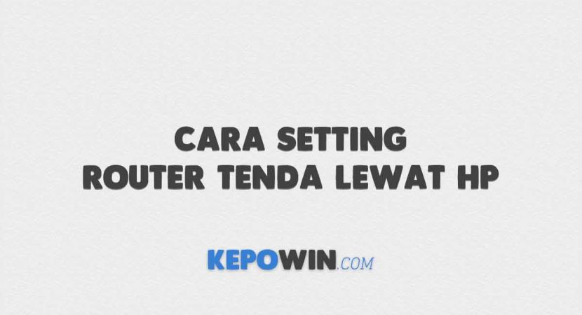 Cara Setting Router Tenda Lewat HP