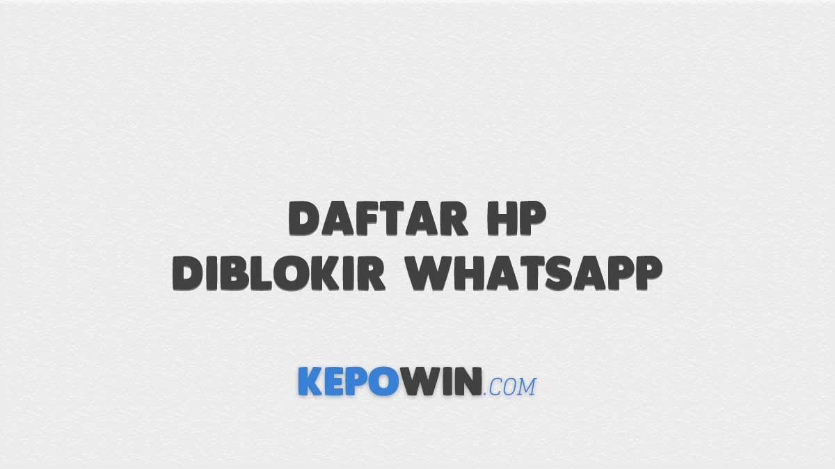 Daftar HP Diblokir WhatsApp