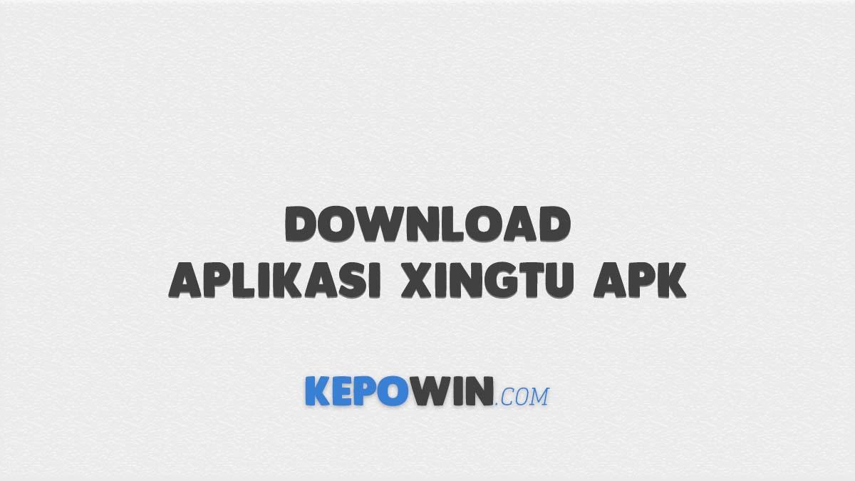 Download Aplikasi Xingtu APK