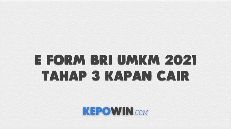 E Form BRI UMKM 2021 Tahap 3 Kapan Cair