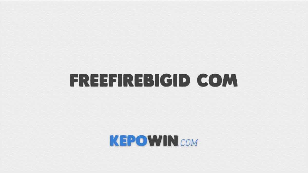 Freefirebigid com