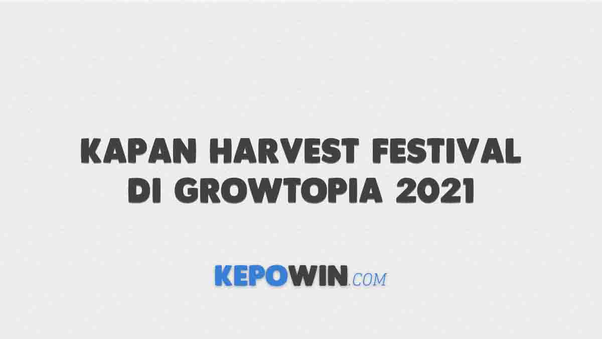 Kapan Harvest Festival di Growtopia 2021