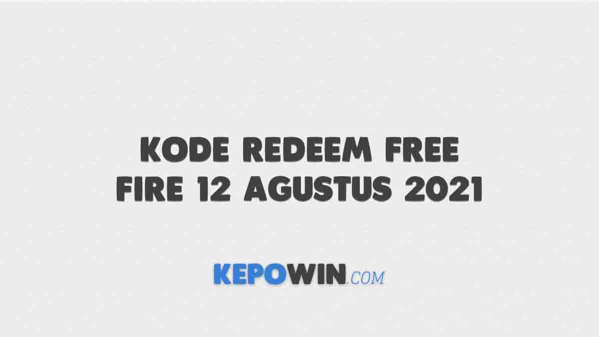 Kode Redeem Free Fire 12 Agustus 2021
