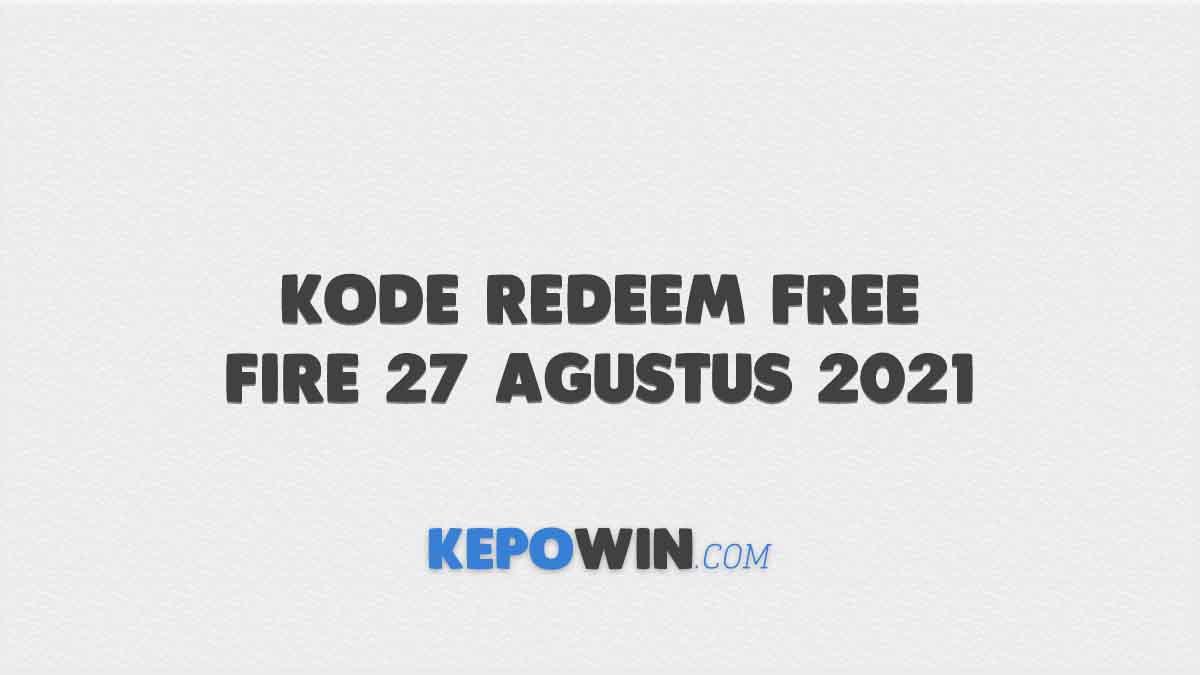 Kode Redeem Free Fire 27 Agustus 2021