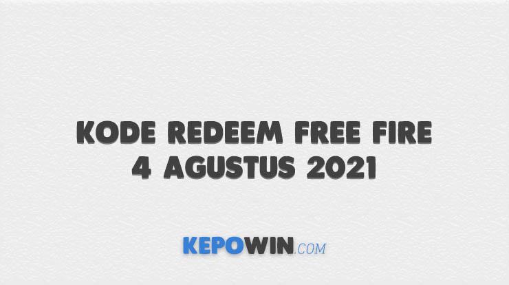 Kode Redeem Free Fire 4 Agustus 2021