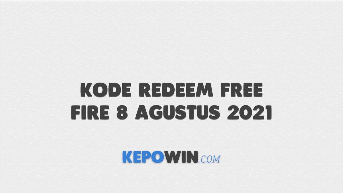 Kode Redeem Free Fire 8 Agustus 2021