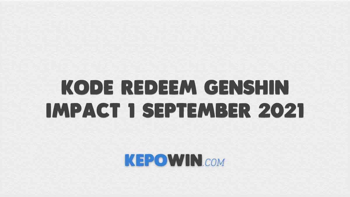 Kode Redeem Genshin Impact 1 September 2021