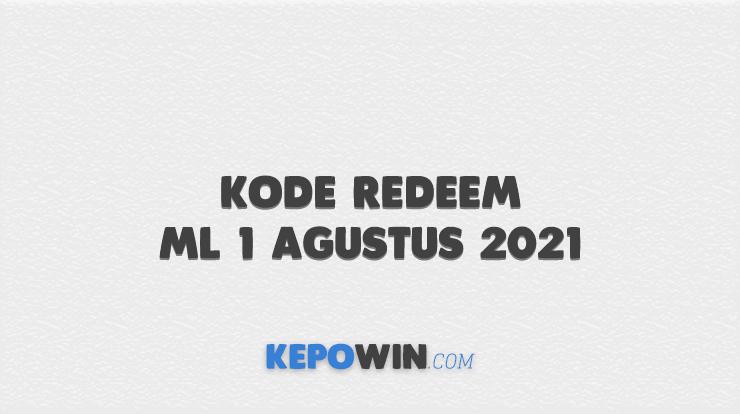 Kode Redeem ML 1 Agustus 2021