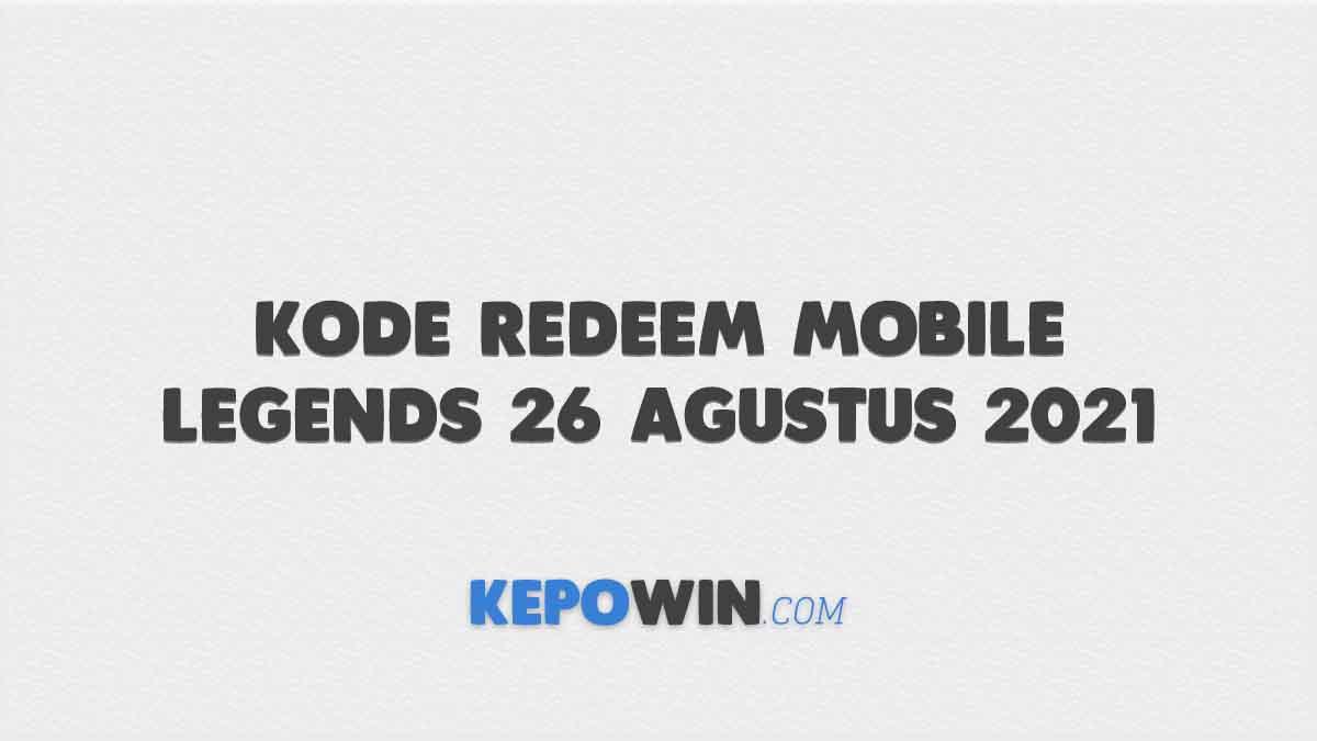 Kode Redeem Mobile Legends 26 Agustus 2021
